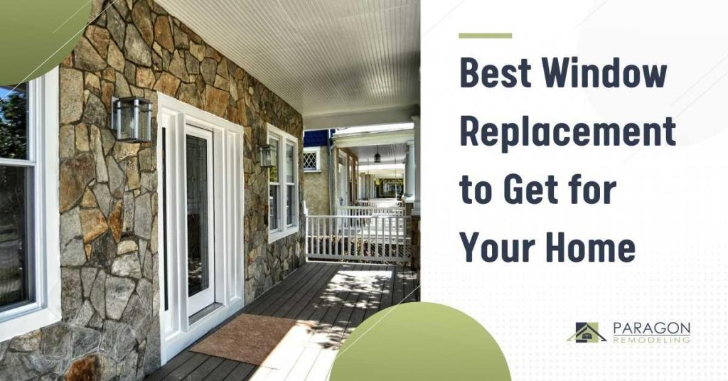 Best Window Replacement to Get for Your Home