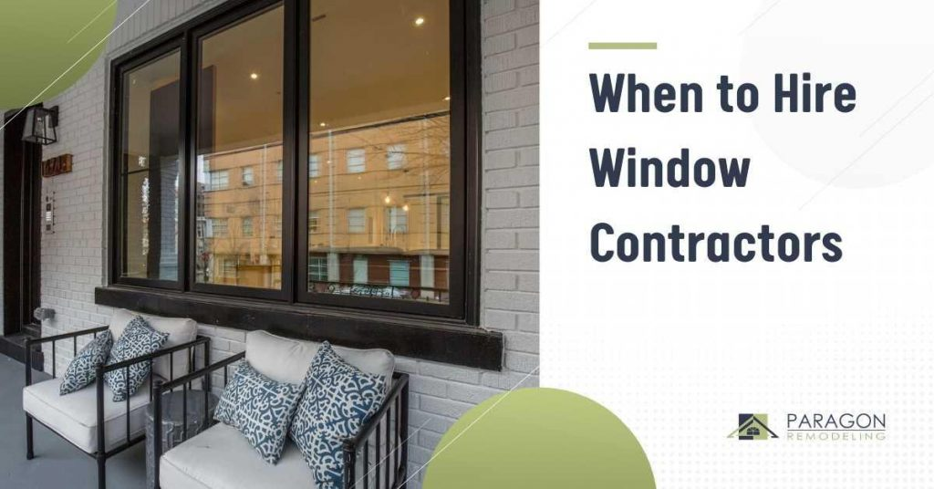 When to Hire Window Contractors