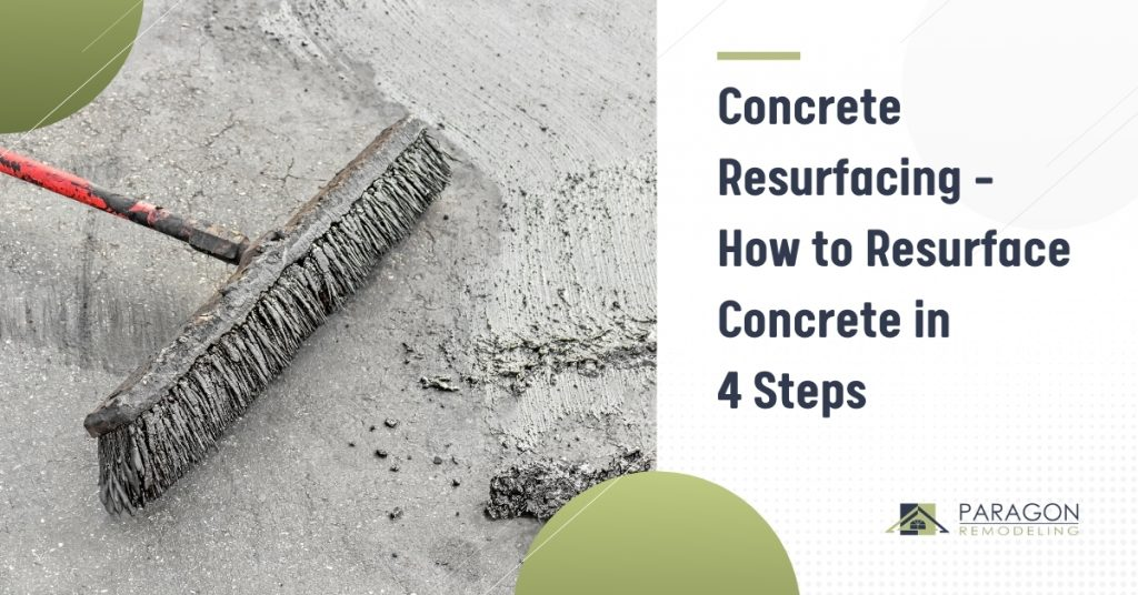 Concrete Resurfacing – How to Resurface Concrete in 4 Steps