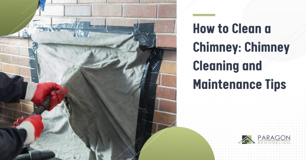How to Clean a Chimney: Chimney Cleaning and Maintenance Tips