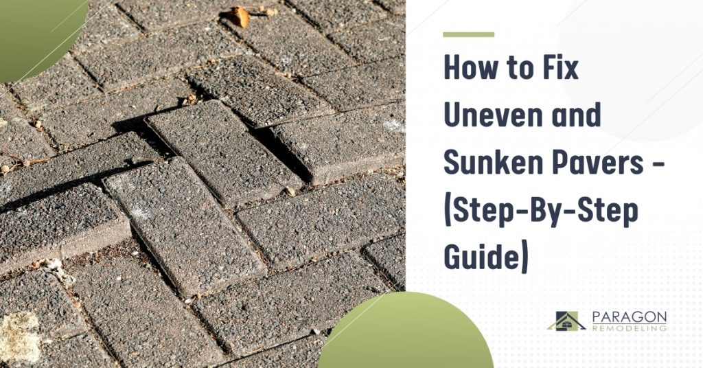 How to Fix Uneven and Sunken Pavers – (Step-By-Step Guide)