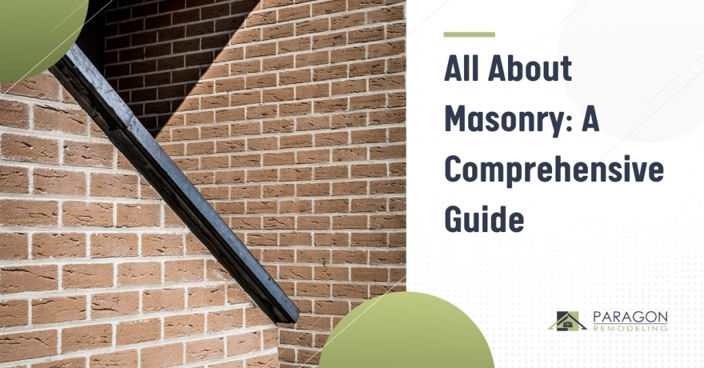All About Masonry: A Comprehensive Guide