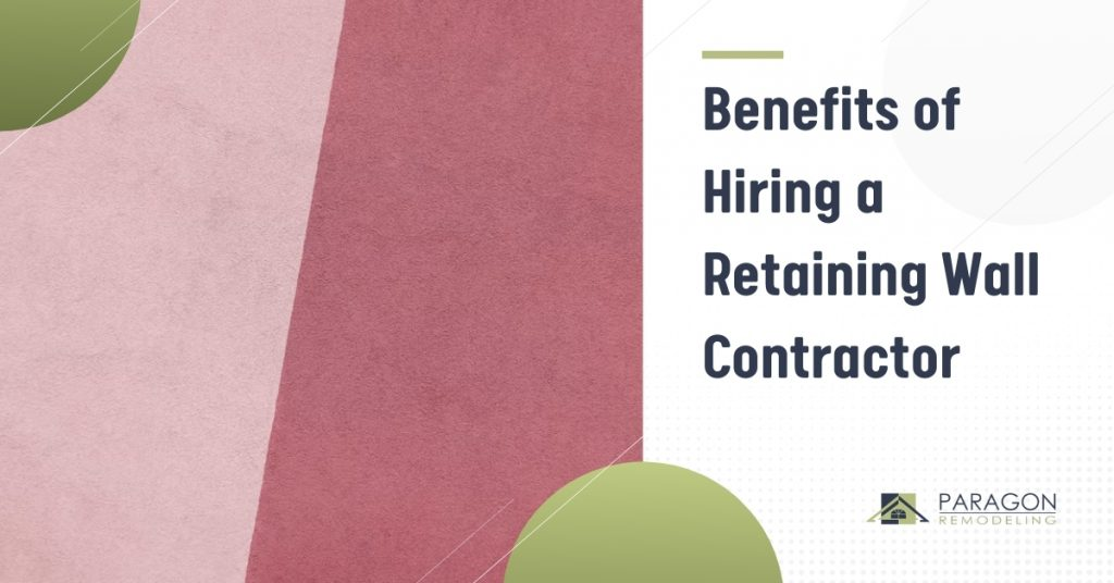 Benefits of Hiring a Retaining Wall Contractor